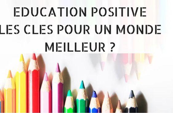 Education positive clé pour un monde meilleur
